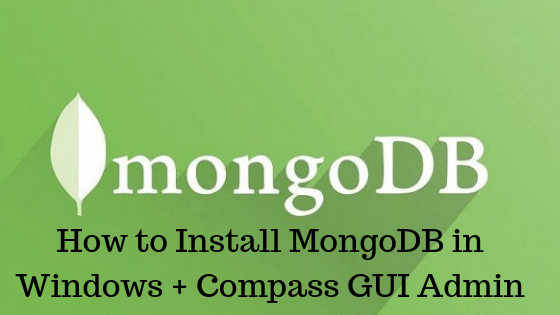 Tutorial How to Install MongoDB in Windows + Compass GUI Admin