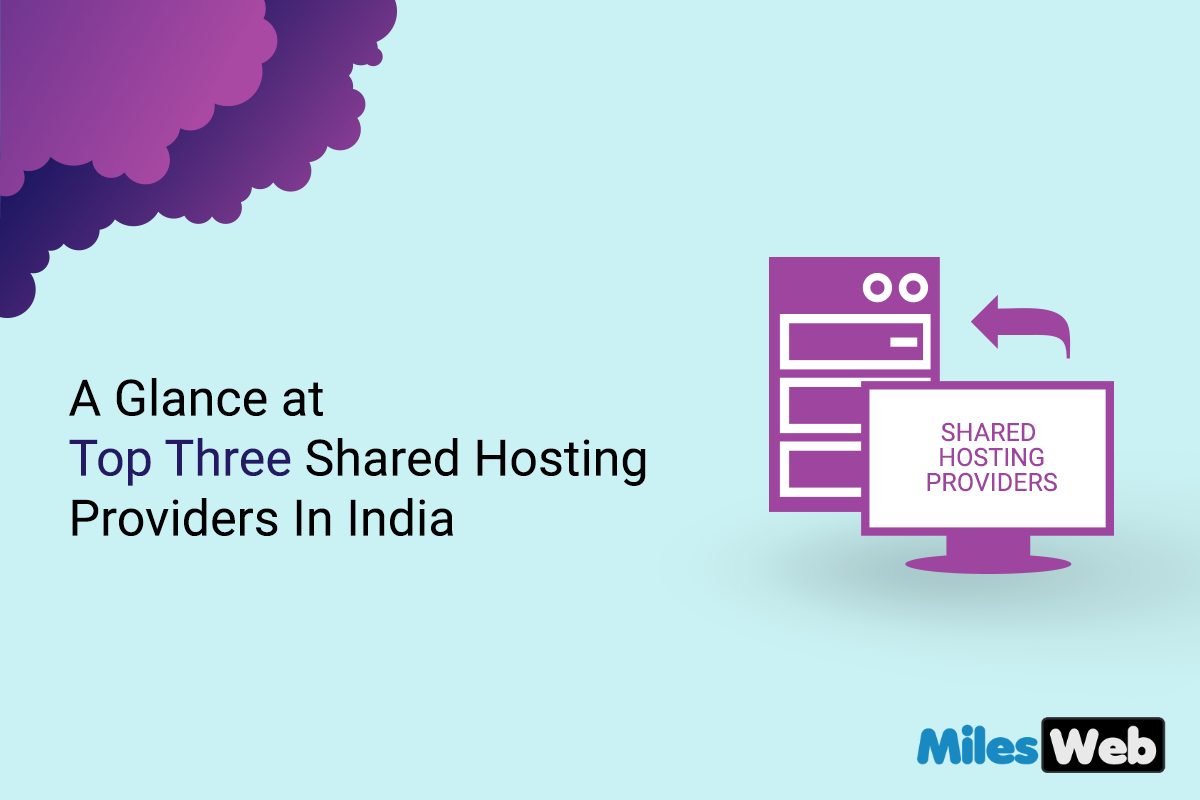 A Glance at Top Three Shared Hosting Providers In India