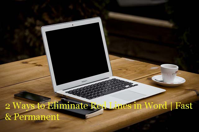 2 Ways to Eliminate Red Lines in Word Fast & Permanent