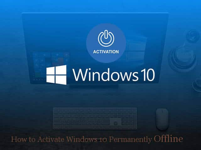 Best Tricks To Activate Windows 10 Permanently Offline