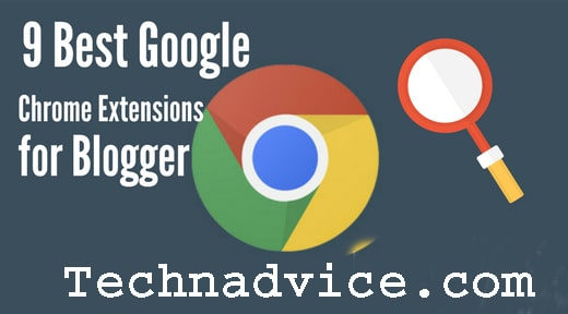 9 Best Google Chrome Extensions for Blogger
