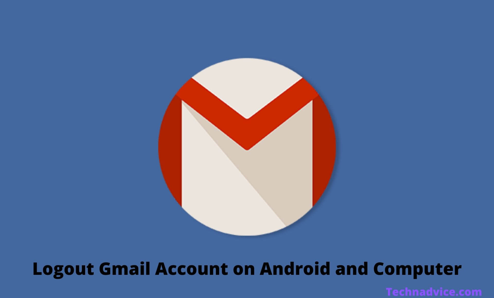 How To Logout Gmail Account on Android and Computer