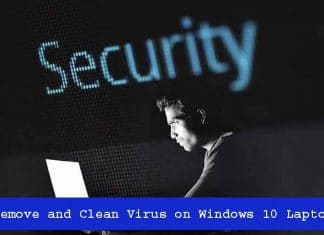How to Remove and Clean Virus on Windows 10 Laptop