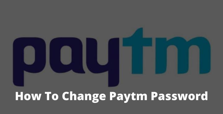 How To Change Paytm Password (Reset Paytm Password)