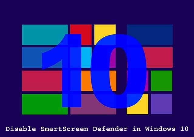 How To Disable SmartScreen Defender in Windows 10