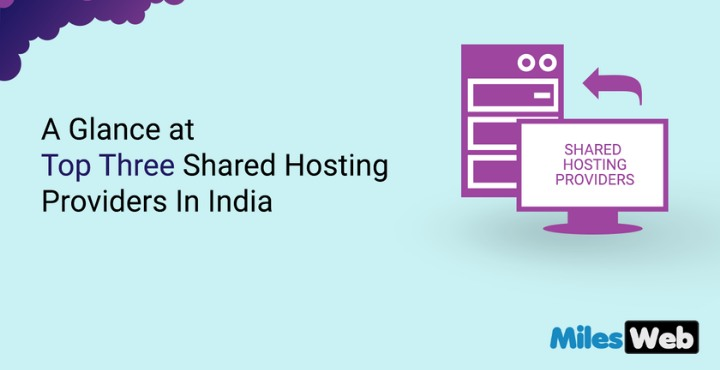 A Glance at Top Three Shared Hosting Providers