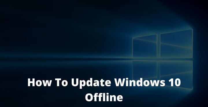 How To Update Windows 10 Offline Permanently