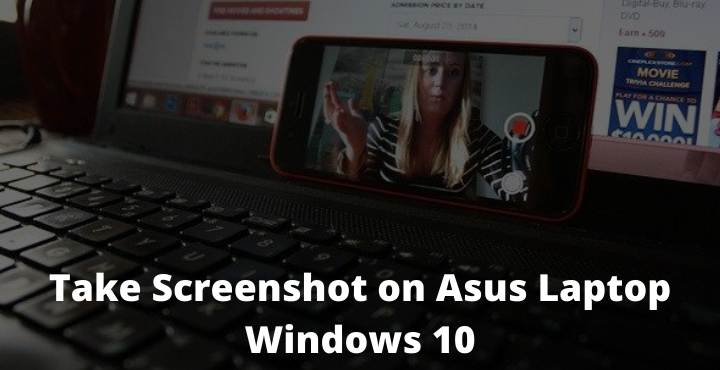 11 Ways To Take Screenshot on Asus Laptop Windows 10