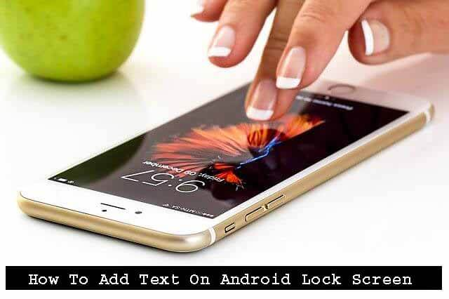 How To Add Text On Your Android Lock Screen