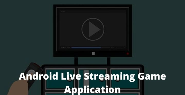 14 Best Latest Android Live Streaming Game Application