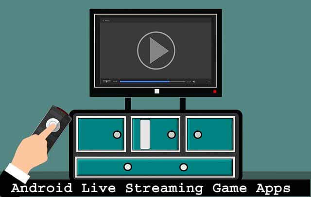 15 Best Latest Android Live Streaming Game Application
