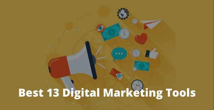 Best 13 Digital Marketing Tools to Increase Your Productivity