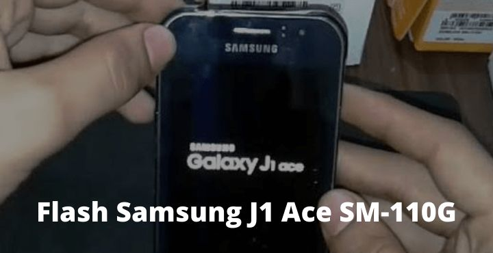 How To Flash Samsung J1 Ace SM-110G
