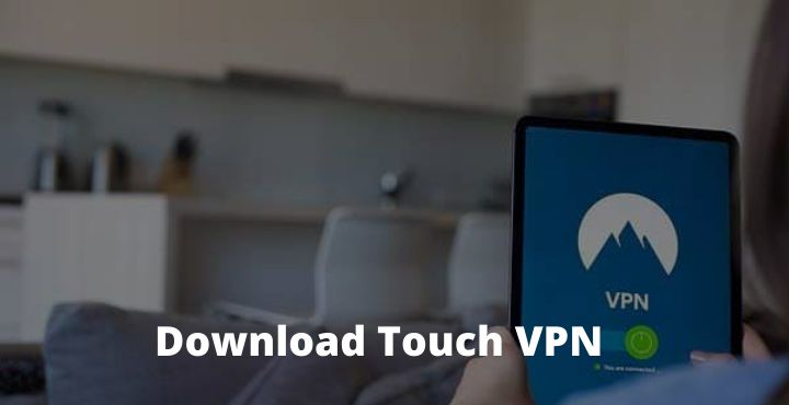 Download Touch VPN Apk For Proxy Sites 100% Free