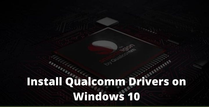How To Install Qualcomm Drivers on Windows