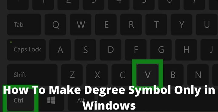 How To Make Degree Symbol Only in Windows