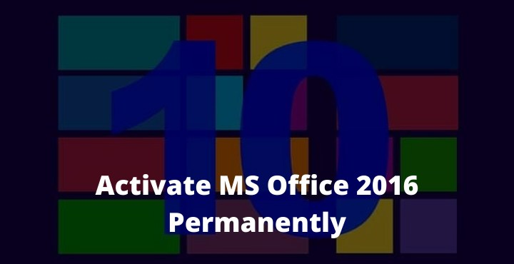 How To Activate MS Office 2016 Permanently