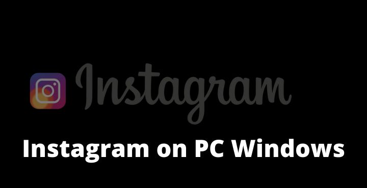 Download Instagram on PC Windows 10, 8, 7 [Easy Steps]