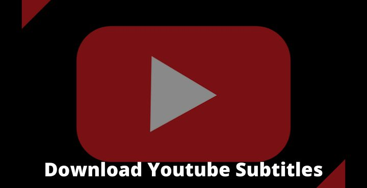 4 Ways To Download Youtube Subtitles