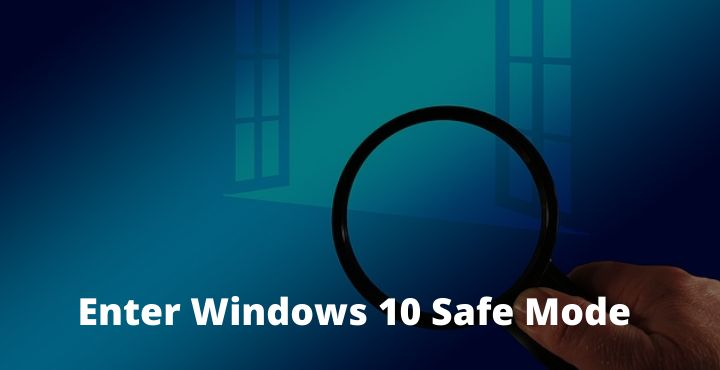 4 Ways to Enter Windows 10 Safe Mode