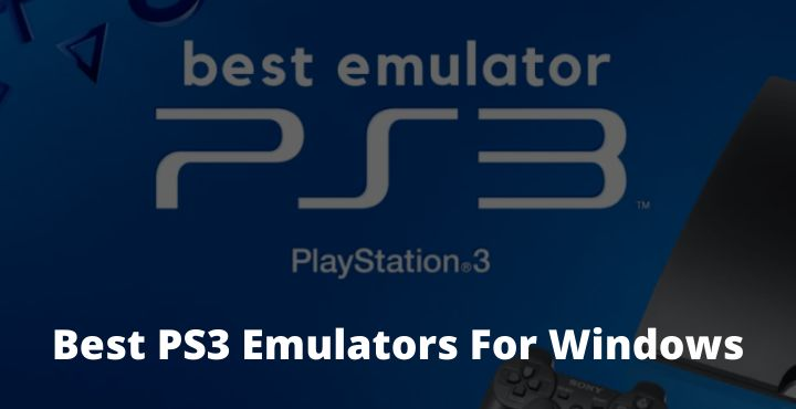 5 Best PS3 Emulators For Windows PCs
