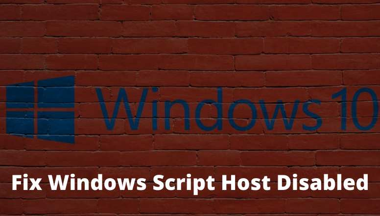 How to Fix Windows Script Host Disabled