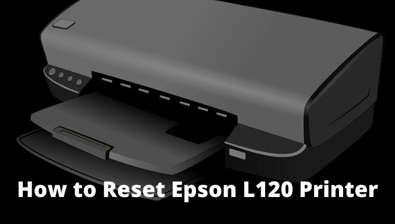 How to Reset Epson L120 Printer