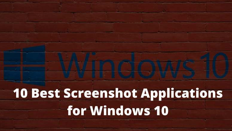 10 Best Screenshot Applications for Windows 10