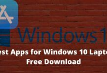 15+ Best Apps for Windows 10 Laptop Free Download