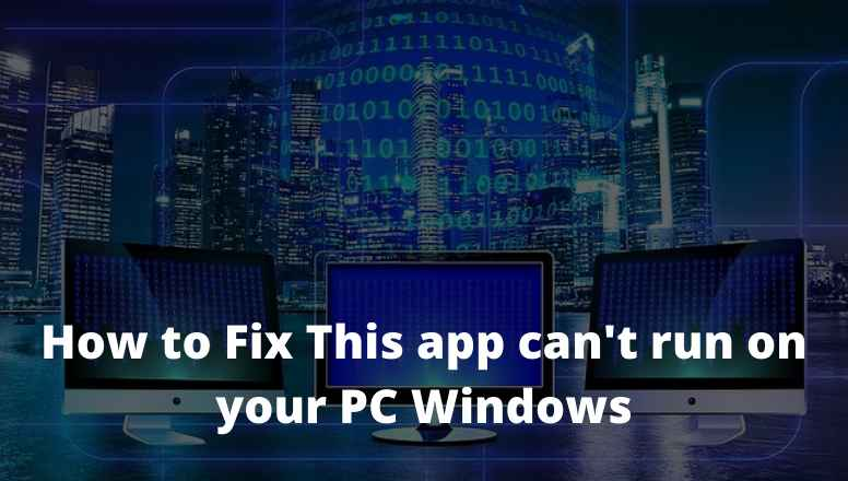 How to Fix This app can't run on your PC Windows