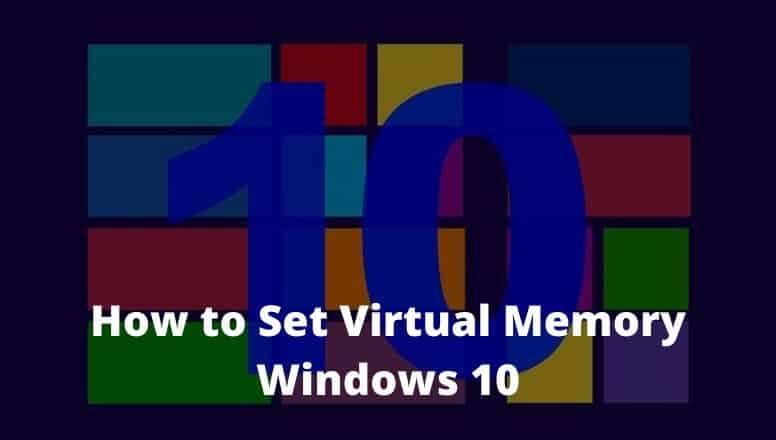 How to Set Virtual Memory Windows 10