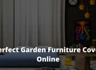 Vital Steps to Choosing The Perfect Garden Furniture Cover Online