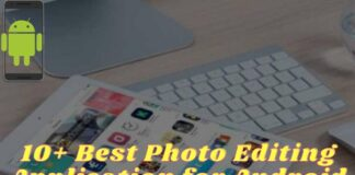 10+ Best Photo Editing Application for Android