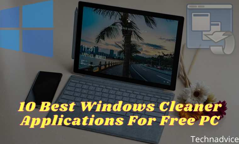 10 Best Windows Cleaner Applications For Free PC