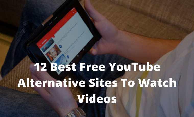 12 Best Free YouTube Alternative Sites To Watch Videos