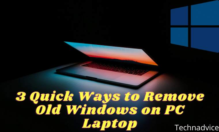 3 Quick Ways to Remove Old Windows on PC Laptop