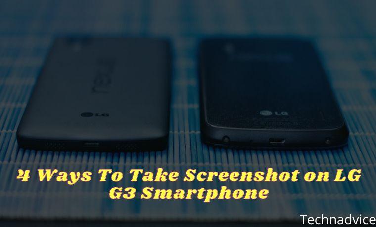 4 Ways To Take Screenshot on LG G3 Smartphone