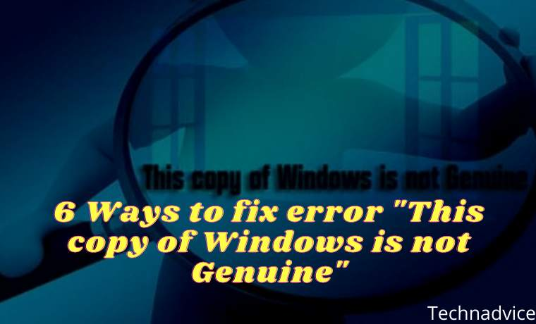 6 Ways to fix error This copy of Windows is not Genuine