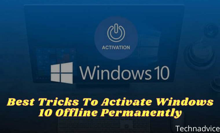 Best Tricks To Activate Windows 10 Offline Permanently
