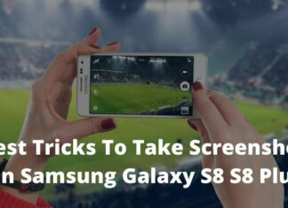 Best Tricks To Take Screenshot On Samsung Galaxy S8 S8 Plus
