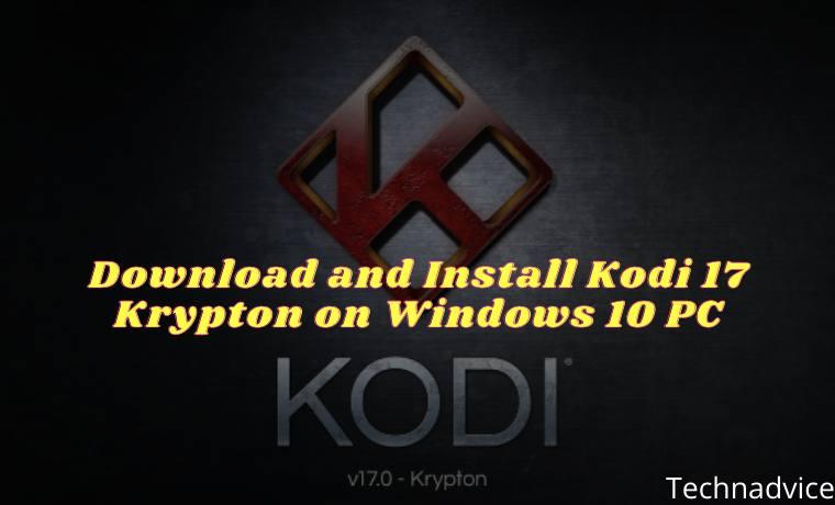 Download and Install Kodi 17 Krypton on Windows 10 PC