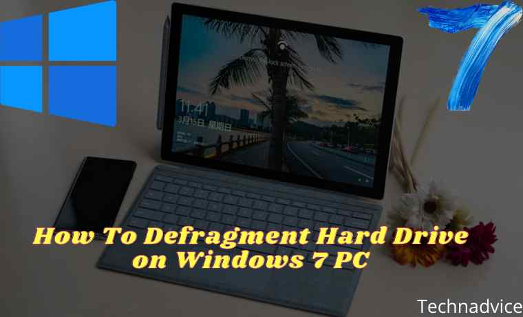 How To Defragment Hard Drive on Windows 7 PC
