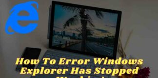How To Error Windows Explorer Has Stopped Working
