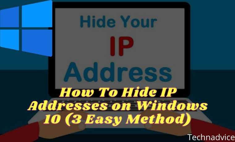 How To Hide IP Addresses on Windows 10 (3 Easy Method)