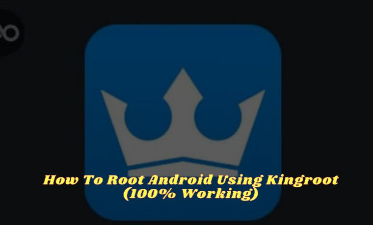 How To Root Android Using Kingroot (100% Working)
