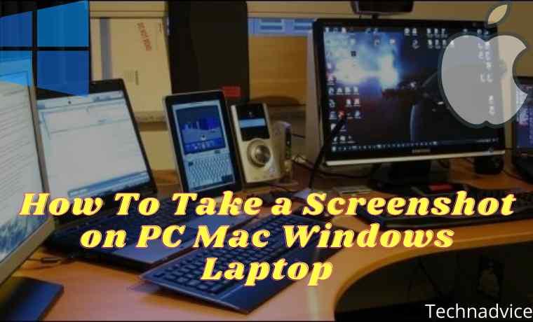How To Take a Screenshot on PC Mac Windows Laptop