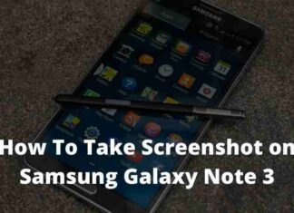 How To Take screenshot on Samsung Galaxy Note 3