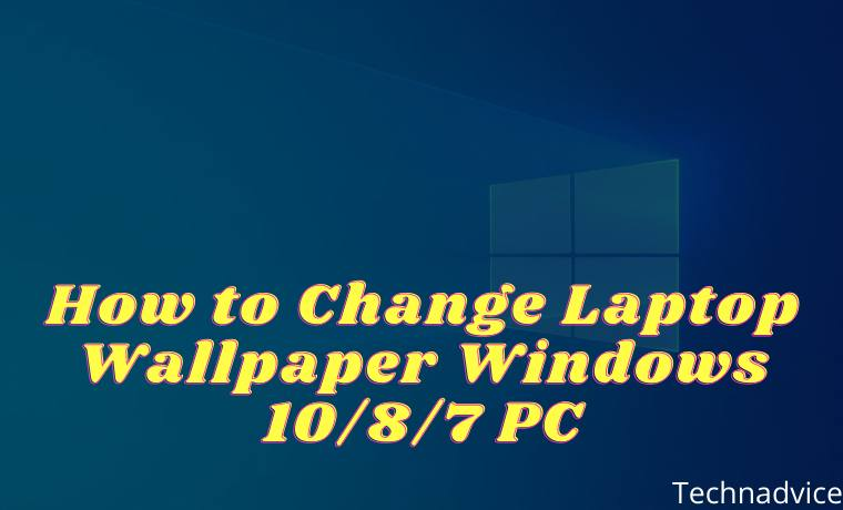 How to Change Laptop Wallpaper Windows 1087 PC
