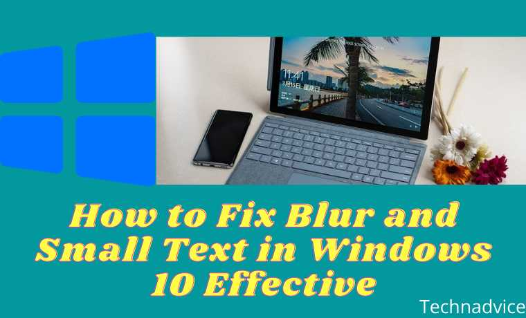 How to Fix Blur and Small Text in Windows 10