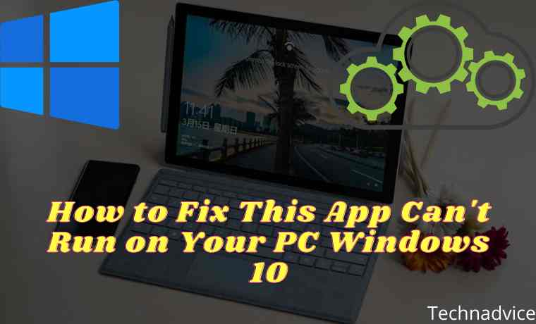 How to Fix This App Can't Run on Your PC Windows 10